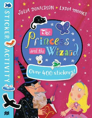 The Princess and the Wizard Sticker Book by Julia Donaldson