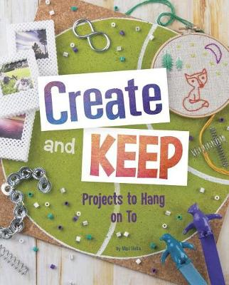 Create and Keep by Mari Bolte