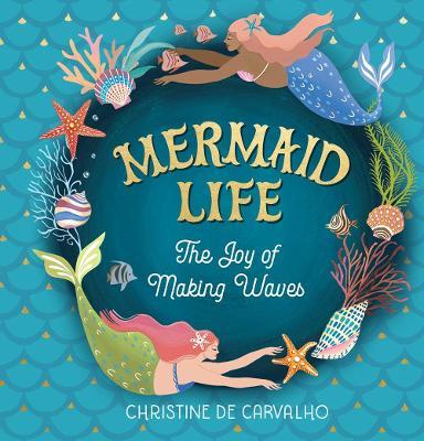 Mermaid Life: The Joy of Making Waves book
