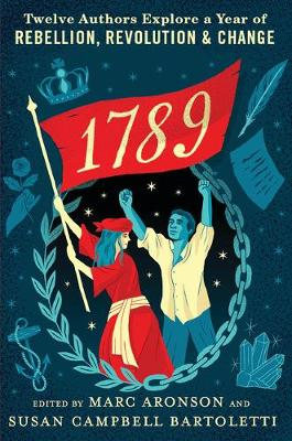 1789: Twelve Authors Explore a Year of Rebellion, Revolution, and Change book