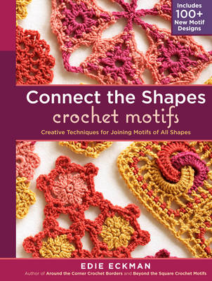 Connect the Shapes Crochet Motifs by Edie Eckman
