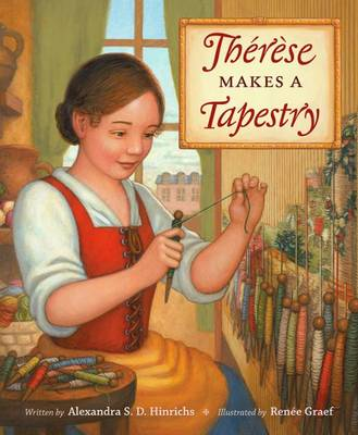 Therese Makes a Tapestry by Alexandra Hinrichs