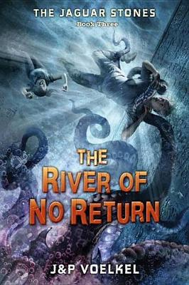 The River of No Return by J&P Voelkel