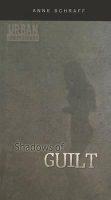 Shadows of Guilt by MS Anne Schraff