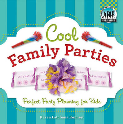 Cool Family Parties by Karen Kenney