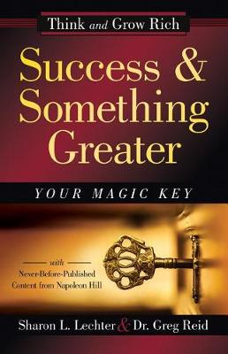 Success and Something Greater: Your Magic Key by Sharon L Lechter Cpa
