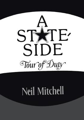 A Stateside Tour of Duty by Neil Mitchell
