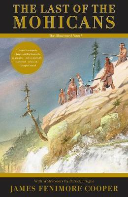 Last of the Mohicans - The Illustrated Novel by Cooper