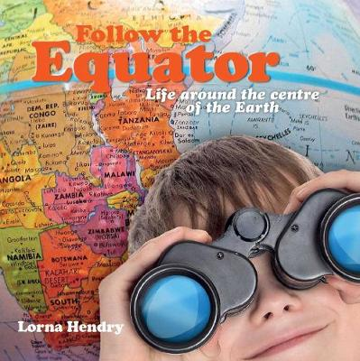 Follow the Equator by Lorna Hendry