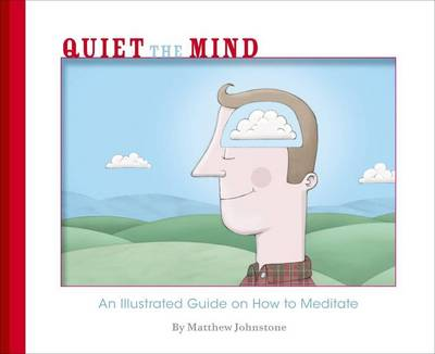 Quiet the Mind by Matthew Johnstone