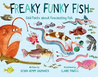 Freaky, Funky Fish: Odd Facts about Fascinating Fish book
