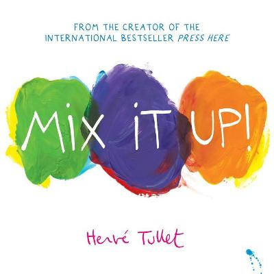 Mix It Up! (board book edition) by Herve Tullet