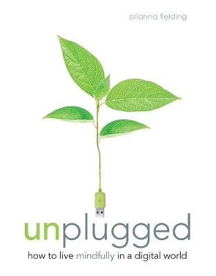 Unplugged by Orianna Fielding