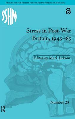 Stress in Post-War Britain, 1945-85 by Mark Jackson