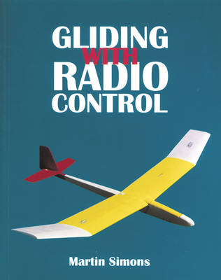 Gliding with Radio Control by Martin Simons