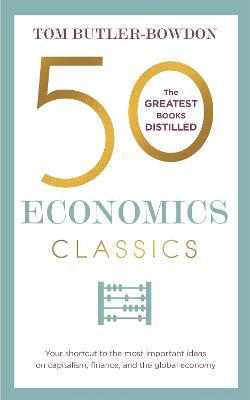 50 Economics Classics by Tom Butler-Bowdon