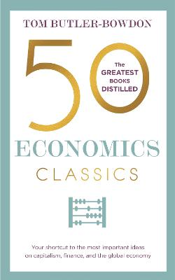 50 Economics Classics by Tom Butler Bowdon