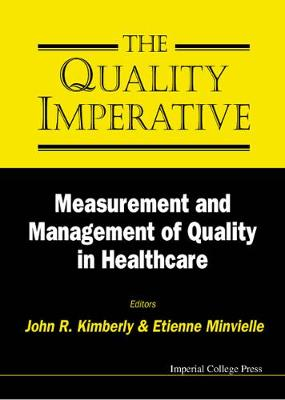 Quality Imperative, The: Measurement And Management Of Quality In Healthcare by John Kimberly
