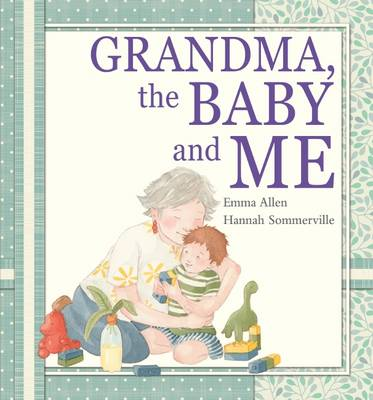 Grandma, the Baby and Me by Emma Allen