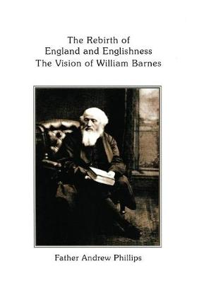 Rebirth of England and English by Andrew Phillips