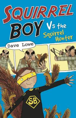 Squirrel Boy vs. the Squirrel Hunter by Dave Lowe