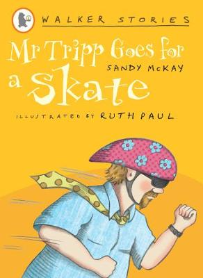 Mr Tripp Goes for a Skate by Sandy McKay