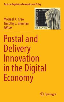 Postal and Delivery Innovation in the Digital Economy by Michael A. Crew