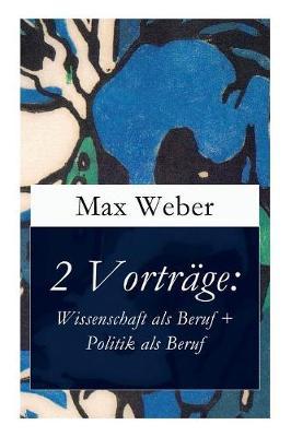 2 Vortrage by Max Weber