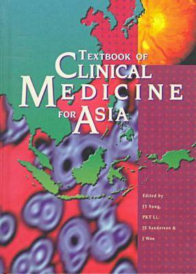Textbook of Clinical Medicine for Asia by Joseph Sung