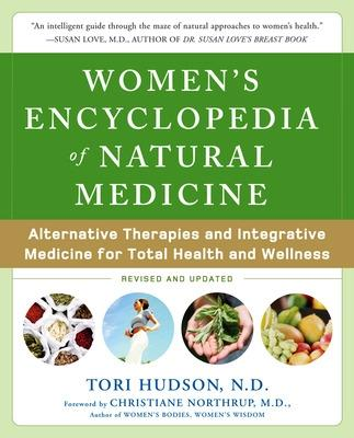 Women's Encyclopedia of Natural Medicine by Tori Hudson