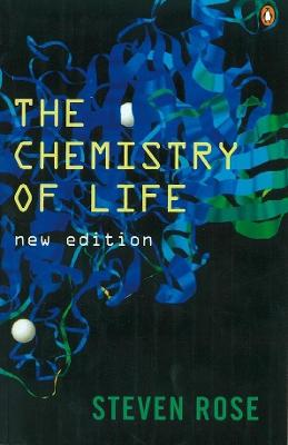 The Chemistry of Life by Steven Rose