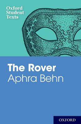 Oxford Student Texts: Aphra Behn: The Rover by Diane Maybank