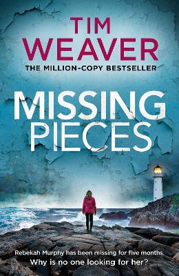 Missing Pieces: The gripping Sunday Times bestseller from the author of the David Raker series by Tim Weaver