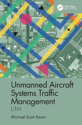 Unmanned Aircraft Systems Traffic Management: UTM book