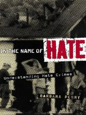 In the Name of Hate by Barbara Perry