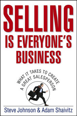 Selling is Everyone's Business by Steve Johnson