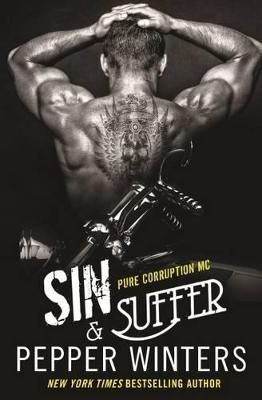 Sin & Suffer (Pure Corruption MC Series Book 2) by Pepper Winters