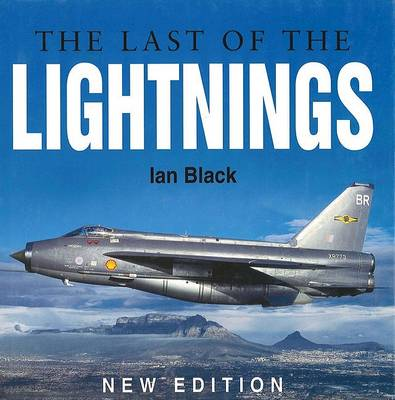 The Last of the Lightnings by Ian Black