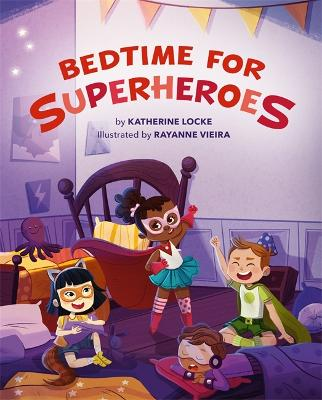 Bedtime for Superheroes book