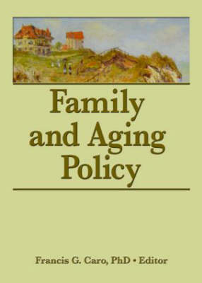 Family and Aging Policy by Francis G. Caro