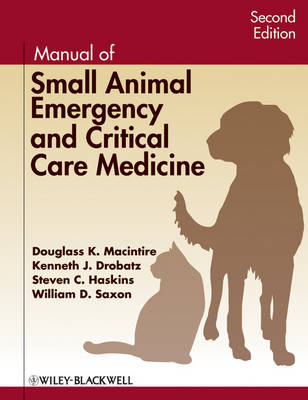 Manual of Small Animal Emergency and Critical Care Medicine by Douglass K. Macintire