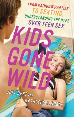 Kids Gone Wild by Joel Best