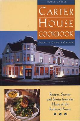 The Carter House Cookbook by Mark Carter