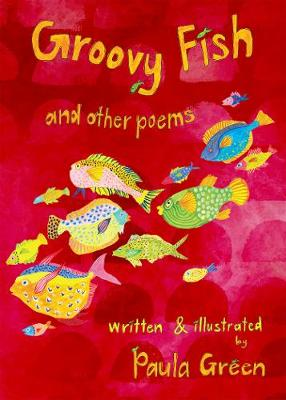 Groovy Fish & Other Poems by Paula Green