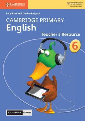 Cambridge Primary English Stage 6 Teacher's Resource with Cambridge Elevate by Sally Burt