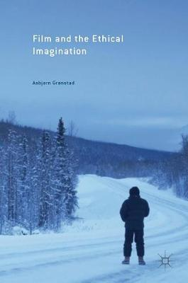 Film and the Ethical Imagination by Asbjorn Gronstad