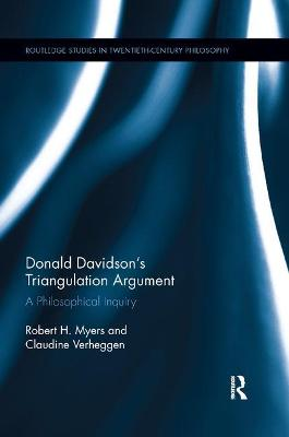 Donald Davidson's Triangulation Argument: A Philosophical Inquiry by Robert H. Myers