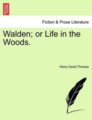 Walden; Or Life in the Woods. by Henry David Thoreau