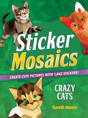 Sticker Mosaics: Crazy Cats by Gareth Moore