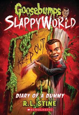 Goosebumps Slappyworld #10: Diary of a Dummy by R,L Stine